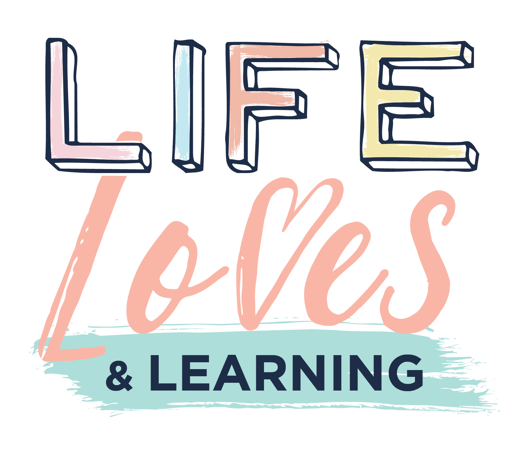 Life Loves and Learning